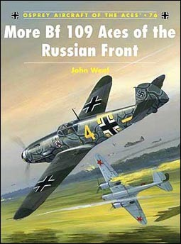 Osprey Aircraft of the Aces 76 - More Bf 109 Aces of the Russian Front