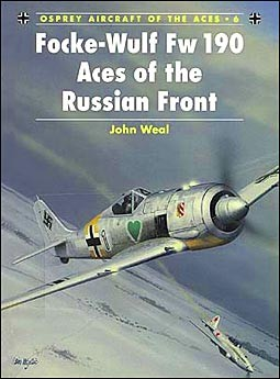 Osprey Aircraft of the Aces 6 - Focke-Wulf Fw 190 Aces of the Russian Front