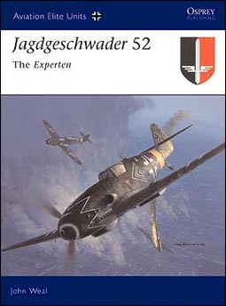 Osprey Aviation Elite Units 15 - Jagdgeschwader 52. The Experten