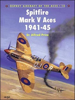 Osprey Aircraft of the Aces 16 - Spitfire Mark V Aces 1941–45