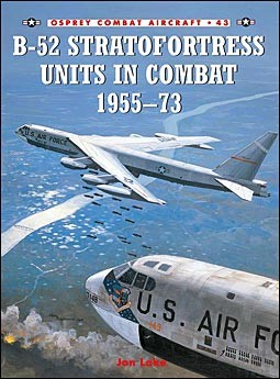 Osprey Combat Aircraft 43 - B-52 Stratofortress Units in Combat 1955–73