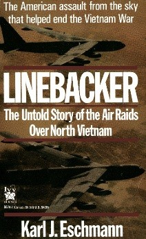 Linebacker - The Untold Story of the Air Raids over North Vietnam