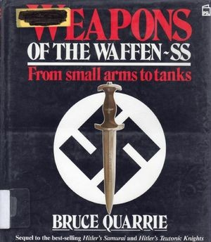 Weapons of the Waffen-SS: From Small Arms to Tanks