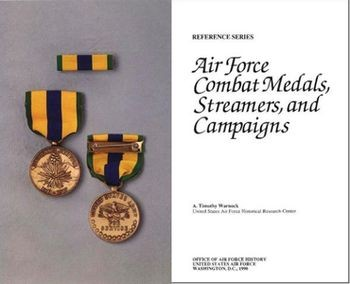 Air Force Combat Medals, Streamers, and Campaigns (Reference Series)