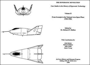 The Hypersonic Revolution. Case Studies in the History of Hypersonic Technology Volume II