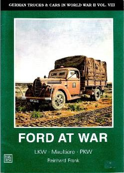 Ford at war. LKW, Maultiere, PKW [Schiffer Military History vol.68]
