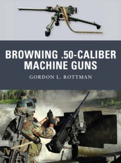 Osprey Weapon Series - Browning .50 caliber Machine Guns