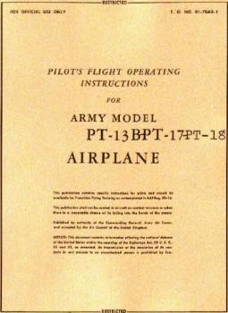 Pilot's flight operating instructions for army model   PT-13B, PT-17, PT-18 Airplane
