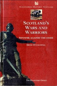 Scotland's Wars and Warriors: Winning Against the Odds (Discovering Historic Scotland)