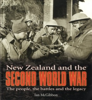New Zealand and the Second World War: The People, the Battles and the Legacy