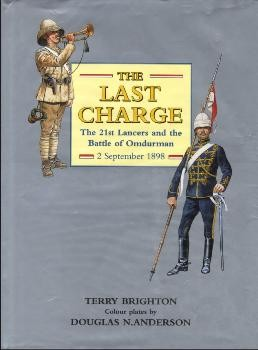The Last Charge - The 21st Lancers and the Battle of Omdurman