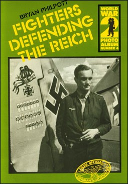Fighters Defending the Reich (WW2 Photoalbum 4)