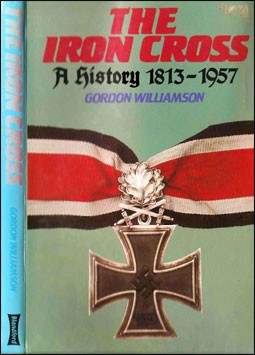 The Iron Cross a History 1813-1957
