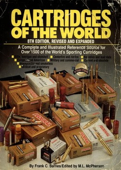 Cartridges of the World: A Complete and Illustrated Reference Source for over 1500 of the World's Sporting Cartridges