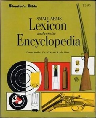 Small arms lexicon and concise encyclopedia