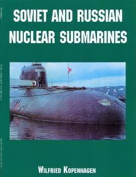 Soviet and Russian Nuclear Submarines (Schiffer Publishing)