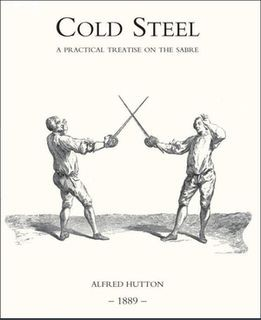 Cold Steel: A Practical Treatise on the Sabre