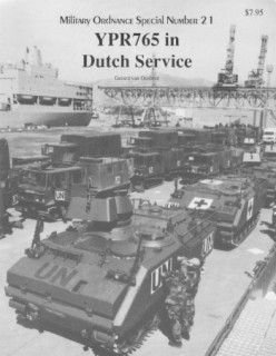 YPR765 in Dutch Service (Military Ordnance Special Number 21)