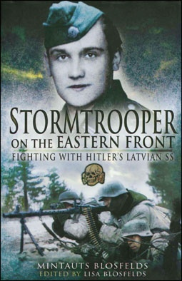 Stormtrooper on the Eastern Fronts: Fighting with Hitler's Latvian SS