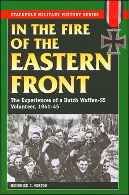 In the Fire of the Eastern Front: The Experiences of a Dutch Waffen-SS Volunteer 1941-1945