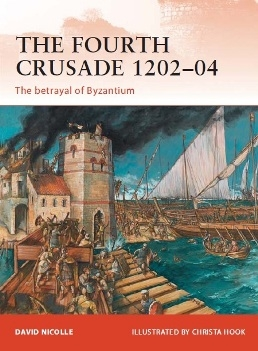 Osprey Campaign 237 - The Fourth Crusade 1202-1204
