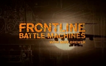 ������ ������ � ������� ������� (3 ����� �� 8-��) / Frontline Battle Machines with Mike Brewer