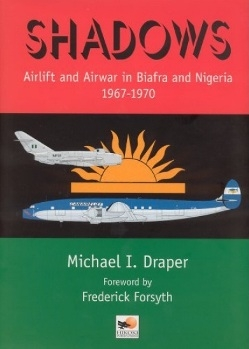 Shadows Airlift and Airwar in Biafra and Nigeria 1967-1970
