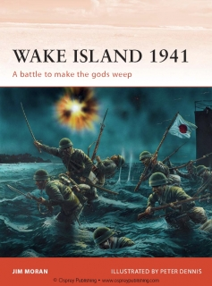 Osprey Campaign 144 - Wake Island 1941: A battle to make the gods weep