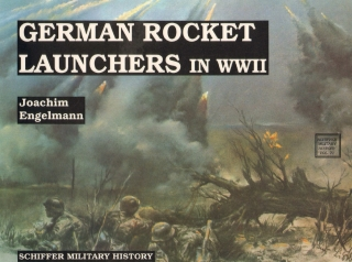German Rocket Launchers in WWII (Schiffer Military History Vol.21)
