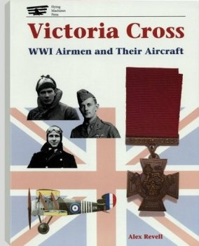 Victoria Cross. WWI Airman and their Aircraft