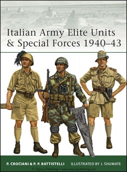 Osprey Elite 99 - Italian Army Elite Units & Special Forces 1940–1943