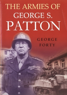 The Armies of George S. Patton (Arms and Armour Press)