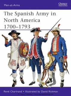 Osprey Men-at-Arms 475 - The Spanish Army in North America 1700–1793