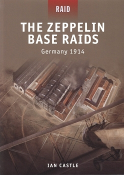 The Zeppelin Base Raids - Germany 1914 (Osprey Raid 18)