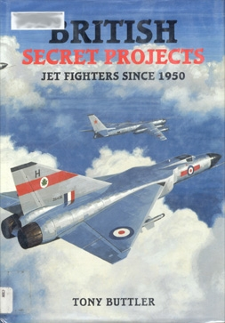 British Secret Projects - Jet Fighters Since 1950