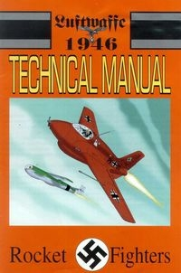 Luftwaffe 1946 Technical Manual 3 Rocket Fighters