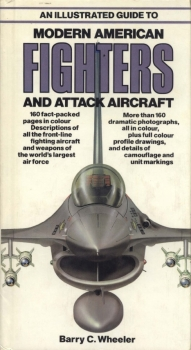 An Illustrated Guide to Modern American Fighters and Attack Aircraft