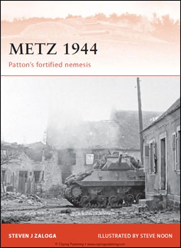 Osprey Campaign 242 - Metz 1944. Patton's fortified nemesis