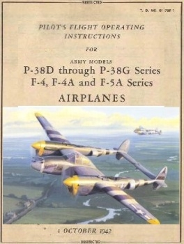 Pilots Flight Operating Instructions for Army Models P-38D Through P-38G Series F-4, F-4A and F-5A Series Airplanes