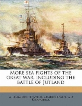 More sea fights of the great war, including the battle of Jutland