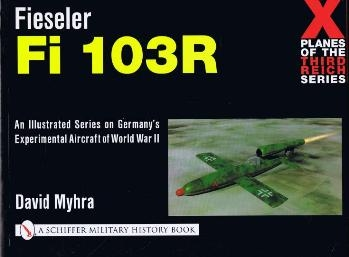 Fieseler Fi-103R - X-Planes of the Third Reich Series