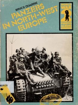 Panzers in North-West Europe (World War II Photo Album)