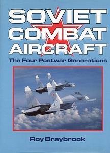 Soviet Combat Aircraft: The Four Postwar Generations