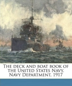 The deck and boat book of the United States Navy. Navy Department