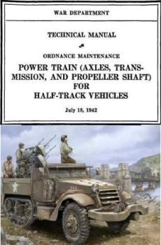 Technical Manual.  Ordnance Maintenance. Power Train for Half-Track Vehicles
