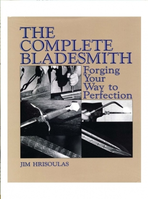 The Complete Bladesmith-Forging. Your Way to Perfection