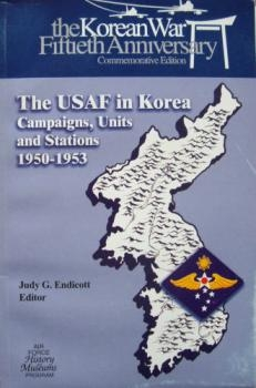 The USAF in Korea. Campaigns, Units, and Stations. 1950–1953