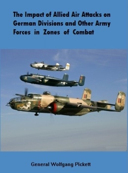 The Impact of Allied Air Attacks on German Divisions and Other Army Forces in Zones of Combat