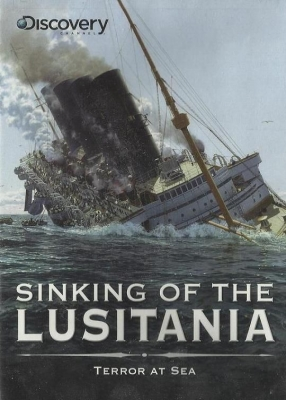 Discovery Channel - Sinking of the Lusitania - Terror at Sea