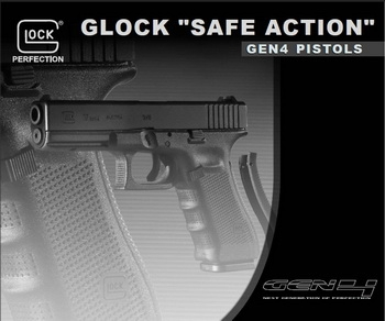 "GLOCK ""SAFE ACTION""  GEN4 PISTOLS"